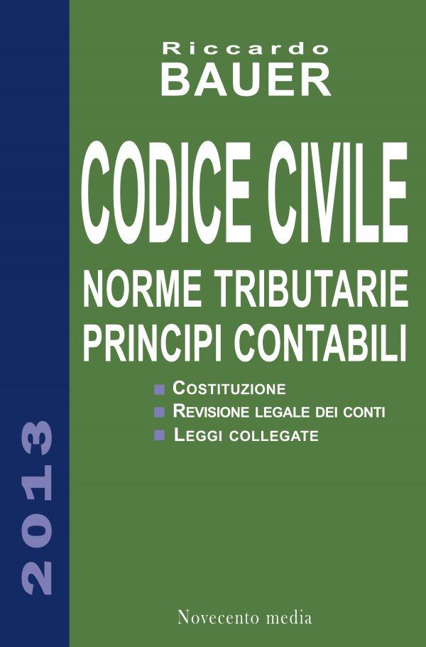 Codice Civile 2013. Norme tributarie e Principi contabili
