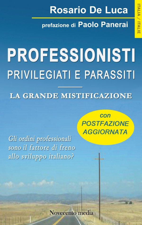 Professionisti. Privilegiati e parassiti